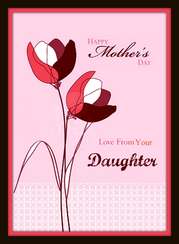 Happy Mothers Day Card From Daughter 6