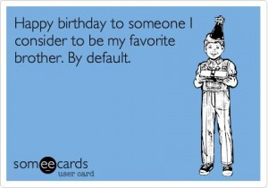 Funny Happy Birthday Brother Ecards 3 300×210